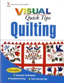 Visual Quick Tips Quilting is spiral bound and perfect for experienced beginners and beyond.