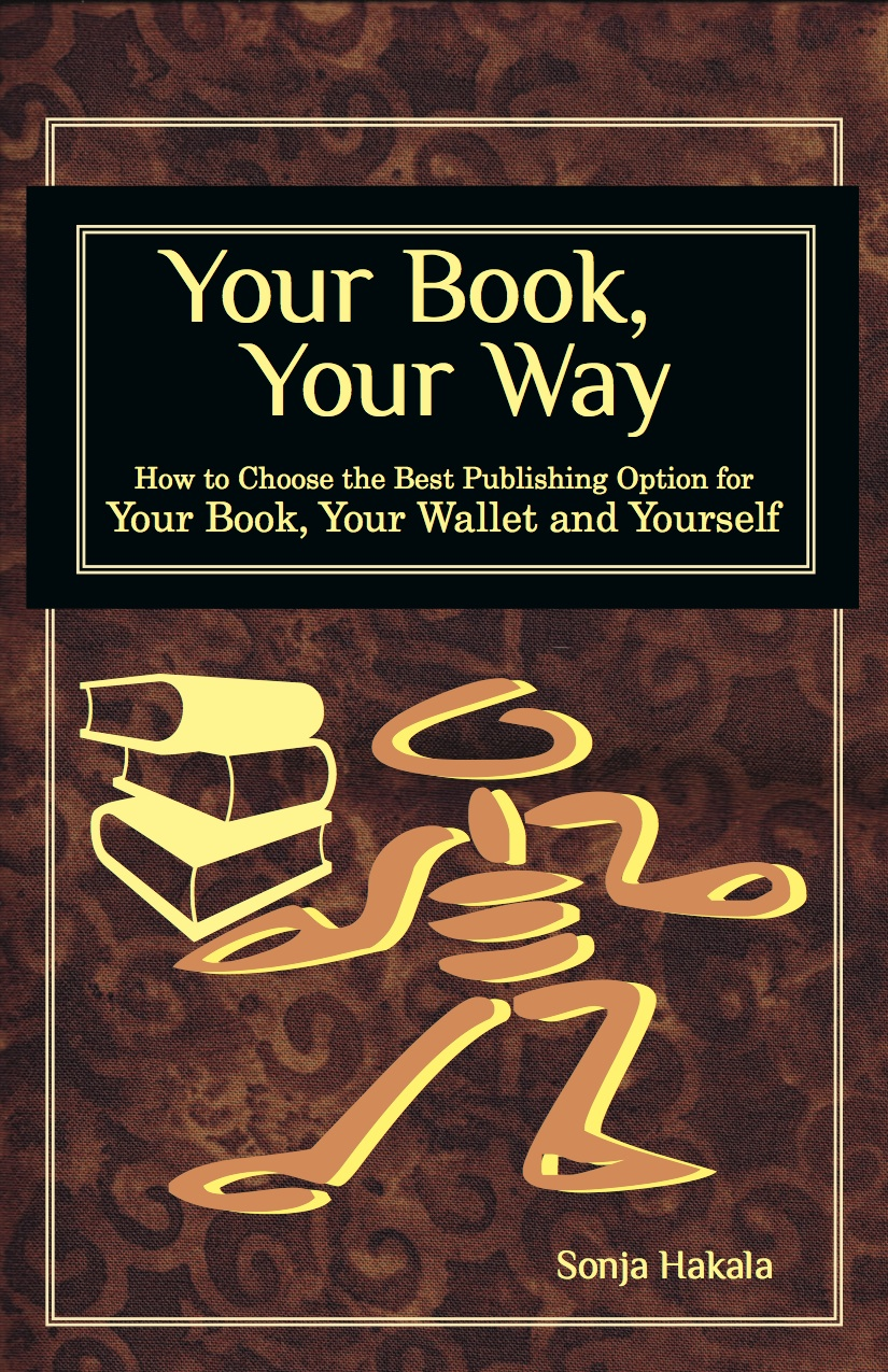 Your book your way sonja hakala have you ever wanted to publish a book do you have a story to tell solutioingenieria Gallery